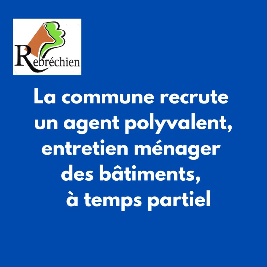 La Commune de Rebréchien recrute un agent polyvalent, entretien ménager des bâtiments